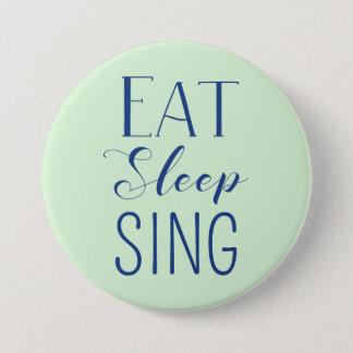 Eet, Slaap, zing Knoop Ronde Button 7,6 Cm
