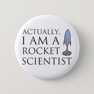 Eigenlijk, ben ik een raketwetenschapper ronde button 5,7 cm