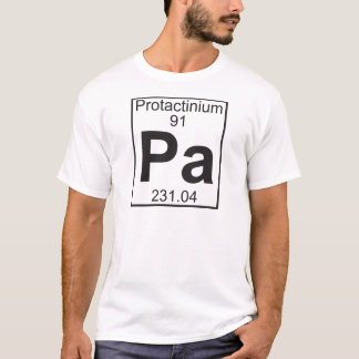 Element 91 - pa (protactinium) t shirt