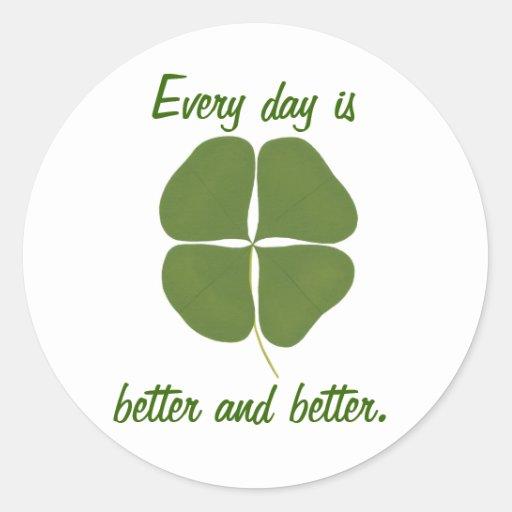 Elke dag is beter en beter, klaverstickers ronde sticker