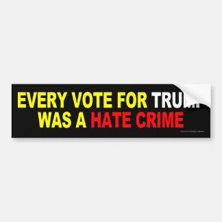 Elke Stem voor Troef was een Misdaad van de Haat Bumpersticker