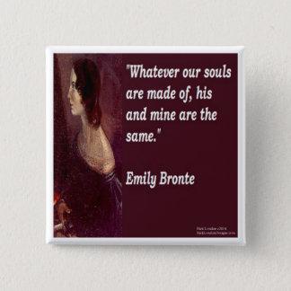 Emily Bronte & Beroemd Ons Citaat van Zielen Vierkante Button 5,1 Cm