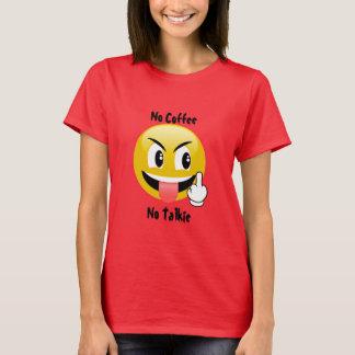 Emoji Geen Koffie Geen Talkie T-shirt
