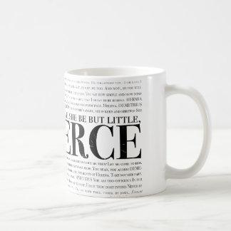 En hoewel zij maar weinig is, is zij woest koffiemok