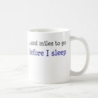 … en mijlen om te gaan alvorens ik slaap koffiemok