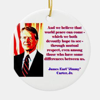 En wij geloven Die Vrede van Wereld - Jimmy Carter Rond Keramisch Ornament