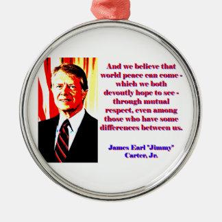En wij geloven Die Vrede van Wereld - Jimmy Carter Zilverkleurig Rond Ornament