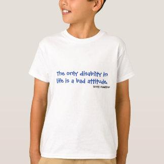 Enige disabilty in het leven is een slechte t shirt