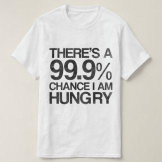 Er is een 99.9% kans ik hongerig ben t shirt