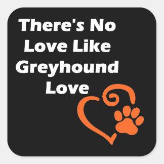 Er is Geen Liefde zoals de Liefde van de Windhond Vierkante Sticker
