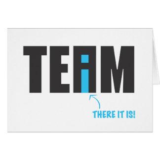"""Er IS """"I"""" in Team na allen - Humor Kaart"""