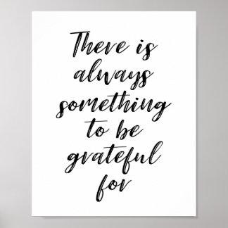Er zijn altijd iets Dankbaar om voor te zijn Poster