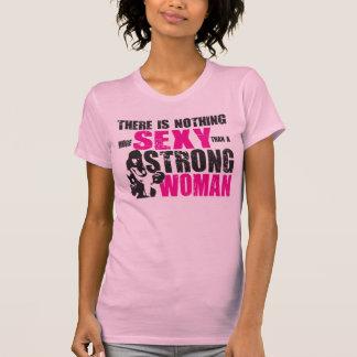 Er zijn niets Meer sexy dan een Sterke Vrouw T-shirts