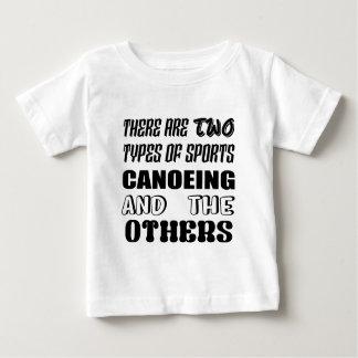 Er zijn twee soorten sportenCanoeing en anderen Baby T Shirts