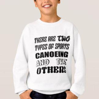 Er zijn twee soorten sportenCanoeing en anderen Trui