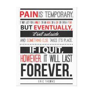 Eric Thomas Inspirational Quote Pain is Tijdelijk Canvas Print