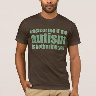 excuseer me als mijn autisme u hindert t shirt