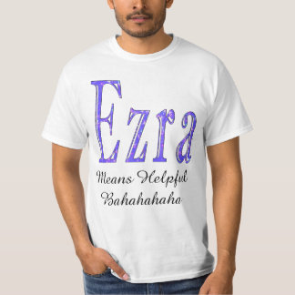 Ezra betekent Nuttige Mannen Grappige Witte T Shirt