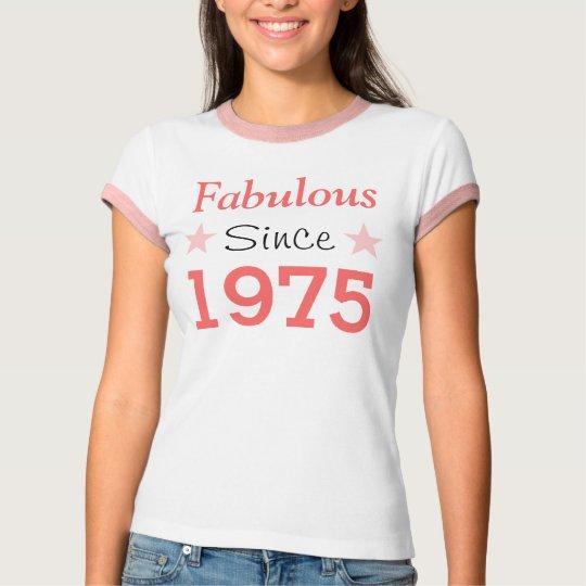 Fabulous Since 1975 T Shirt