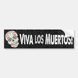 """Feliz Muertos - """"Viva los Muertos! """" Bumpersticker"""