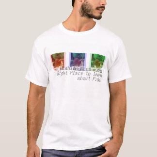 Fishlore~ het Juiste Overhemd van de Plaats T Shirt