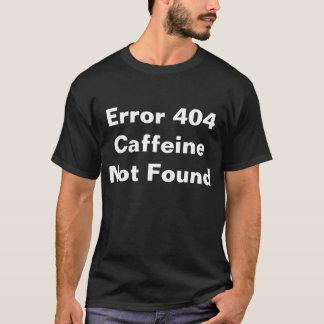 Fout 404 gevonden niet Cafeïne T Shirt