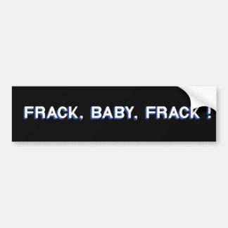 Frack, Baby, Frack! Bumpersticker