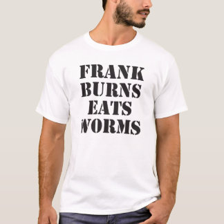 Frank Burns Eats Worms T Shirt