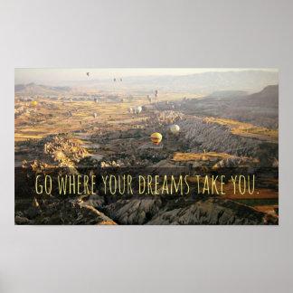 Ga waar Uw Dromen u Inspirerend Poster nemen