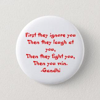 Gandhi: Eerst negeren zij u Ronde Button 5,7 Cm
