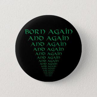 Geboren opnieuw en opnieuw ronde button 5,7 cm