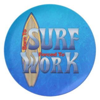 Geboren te surf Gedwongen om te werken Diner Borden