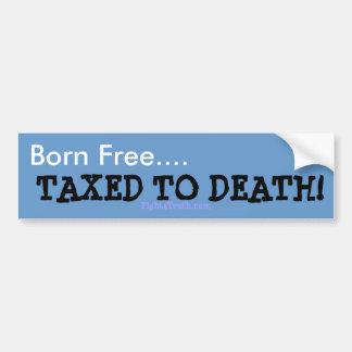 Geboren Vrij, Belast aan de sticker van de Dood bu