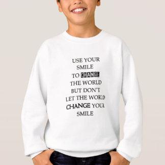 gebruik uw glimlach om de wereld te veranderen trui