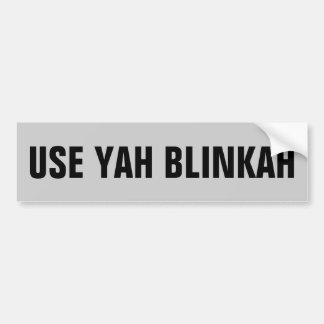 GEBRUIK YAH BLINKAH BUMPERSTICKER