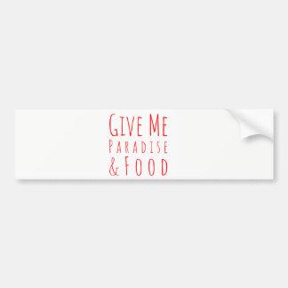 Geef me de Sticker van de Bumper van het Paradijs