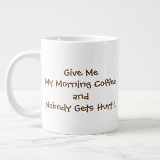 Geef me Mijn Koffie van de Ochtend JumboMok Grote Koffiekop