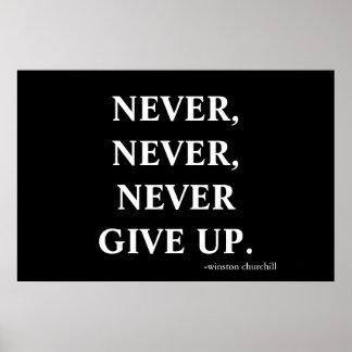 Geef nooit nooit nooit op. poster