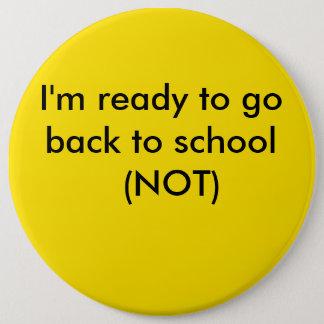 geel, ben ik bereid om naar school (NIET) terug te Ronde Button 6,0 Cm