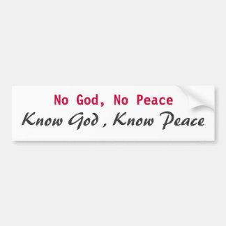 Geen God, Geen Vrede, kent God, kent Vrede Bumpersticker