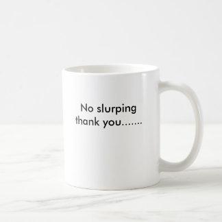 Geen het slurpen dankt u… koffiemok