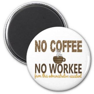 Geen Koffie Geen Administratieve Medewerker Workee Magneet