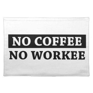 Geen Koffie Geen Workee Placemat