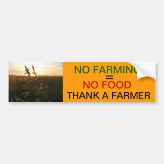 Geen Landbouw = Geen Voedsel Bumpersticker