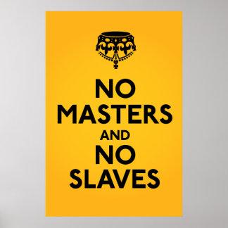 Geen Meester Geen Poster van Slaven