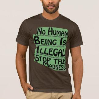 Geen Menselijk Wezen is Onwettige T-shirt