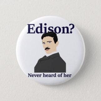 Geen Oh hij niet - Tesla plagend Edison Ronde Button 5,7 Cm