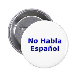 Geen Speld van Habla Espanol Ronde Button 5,7 Cm