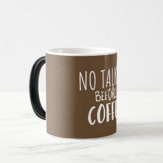 Geen Talkie vóór de Mok van de Koffie