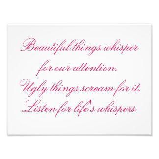 Gefluister voor de Mooie Dingen van het Leven, het Foto Afdrukken